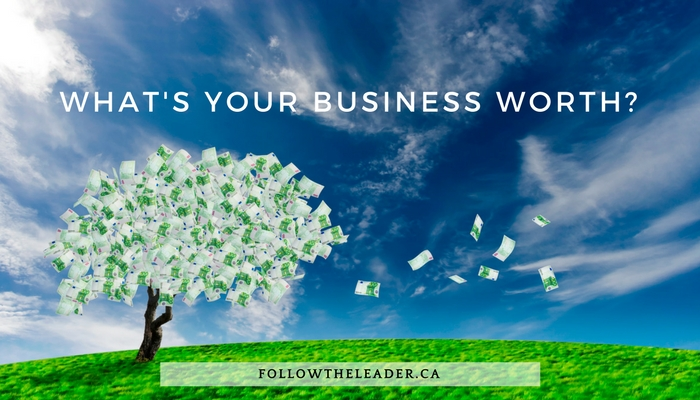 sell your business, business for sale, worth of business, what is my business worth, what is business worth, worth of business